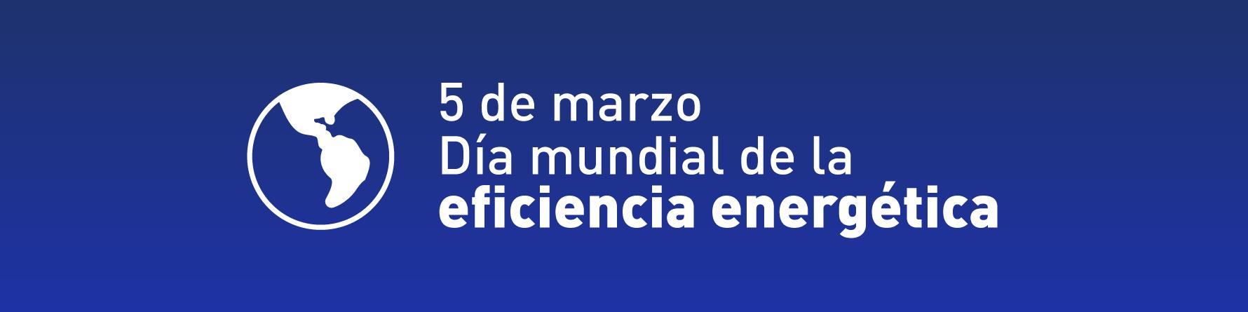 Día Mundial de la Eficiencia Energética 2018
