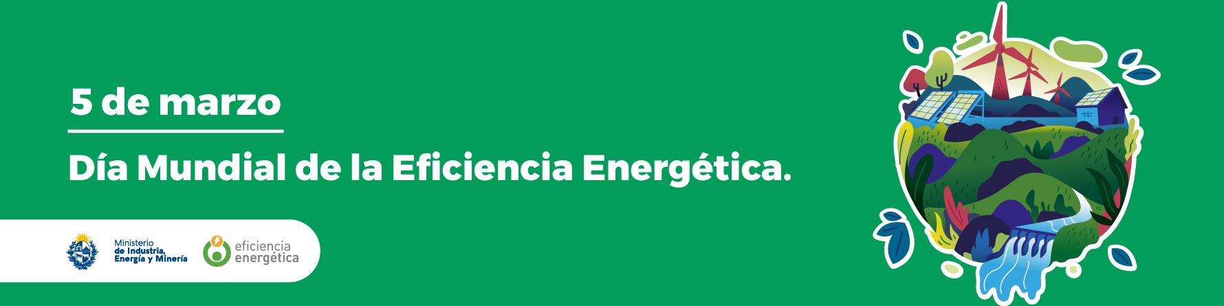 Marzo, mes de la Eficiencia Energética
